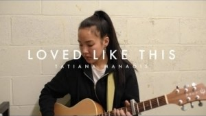 Tatiana Manaois - Loved Like This (Original)